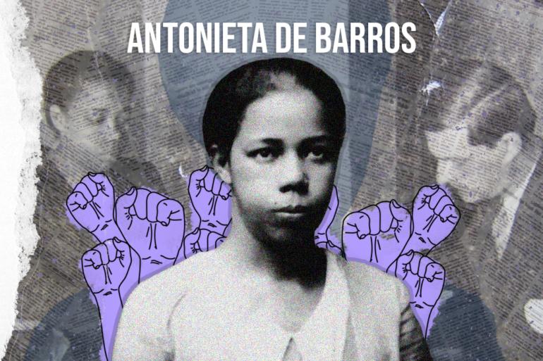 Antonieta de Barros em colagem cujo seu busto aparece em plano superior, ao fundo punhos cerrados em cor lilás, uma foto de sua atuação política ao fundo e seu nome ao centro, na parte superior escrito em branco